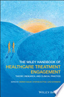 The Wiley Handbook of Healthcare Treatment Engagement