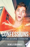 Confessions of a Melbourne Commuter