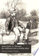 Amos Fayle  or  Through the wilderness into a wealthy place