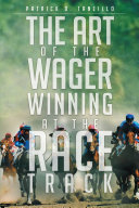 The Art of the Wager Winning at the Race Track Pdf/ePub eBook