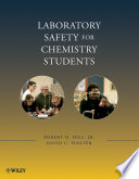 """Laboratory Safety for Chemistry Students"" by Robert H. Hill, Jr., David C. Finster"