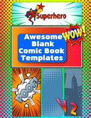 Awesome Blank Comic Book Templates Book