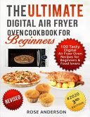 The Ultimate Digital Air Fryer Oven Cookbook For Beginners Book