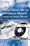 Please Allow Me to Introduce Myself: Essays on Debut Albums Pdf/ePub eBook