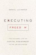 Executing Freedom