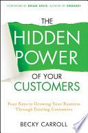 The Hidden Power of Your Customers