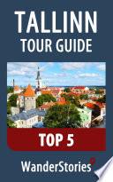 Tallinn Tour Guide Top 5