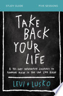 Take Back Your Life Study Guide Book PDF