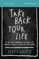 Take Back Your Life Study Guide Pdf/ePub eBook