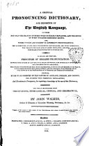 A Critical Pronouncing Dictionary, and Expositor of the English Language ... By John Walker, ..