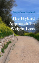 The Hybrid Approach To Weight Loss