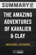 Summary of the Amazing Adventures of Kavalier   Clay  Trivia Quiz for Fans Book
