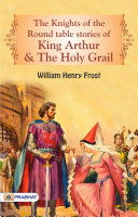 The Knights of the Round Table: Stories of King Arthur and the Holy Grail Pdf/ePub eBook