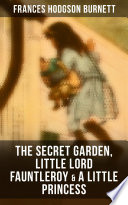 The Secret Garden Little Lord Fauntleroy A Little Princess