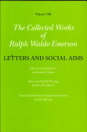 Collected Works of Ralph Waldo Emerson  Volume VIII  Letters and Social Aims