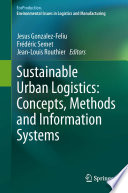 Sustainable Urban Logistics  Concepts  Methods and Information Systems