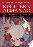 """Elizabeth Zimmermann's Knitter's Almanac: The Commemorative Edition"" by Elizabeth Zimmermann"