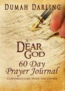 A Dear God 60 Day Prayer Journal
