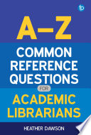 A Z Common Reference Questions For Academic Librarians