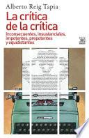 La crítica de la crítica  : Inconsecuentes, insustanciales, impotentes, prepotentes y equidistantes