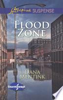 Flood Zone  Mills   Boon Love Inspired Suspense   Stormswept  Book 3  Book PDF