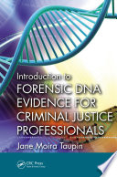 Introduction to Forensic DNA Evidence for Criminal Justice Professionals Book