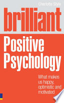 """""""Brilliant Positive Psychology ePub eBook: What Makes us Happy, Optimistic and Motivated"""" by Charlotte Style"""