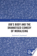 Job s Body and the Dramatised Comedy of Moralising