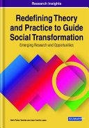 Redefining Theory and Practice to Guide Social Transformation  Emerging Research and Opportunities