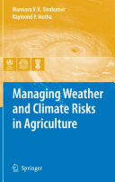 Managing Weather and Climate Risks in Agriculture