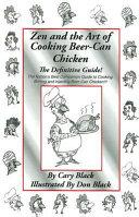 Zen and the Art of Cooking Beer-Can Chicken
