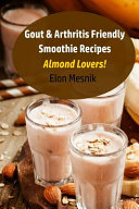 Gout   Arthritis Friendly Smoothie Recipes  Almond Lovers