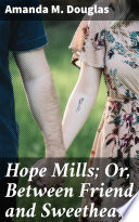 Hope Mills  Or  Between Friend and Sweetheart