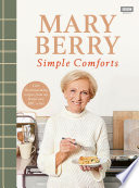 Mary Berry s Simple Comforts