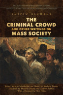 The Criminal Crowd and Other Writings on Mass Society Pdf/ePub eBook