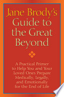 Jane Brody s Guide to the Great Beyond