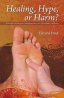 Healing, Hype Or Harm?