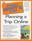 The Complete Idiot s Guide to Planning a Trip Online