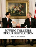 Sowing the Seeds of Our Destruction