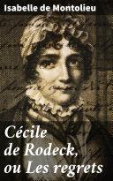 Pdf Cécile de Rodeck, ou Les regrets Telecharger