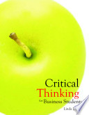 """Critical Thinking for Business Students"" by Linda Dyer"