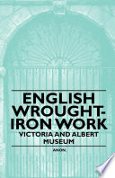 English Wrought-Iron Work - Victoria and Albert Museum
