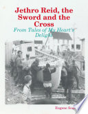 Jethro Reid, the Sword and the Cross - From Tales of My Heart's Delight