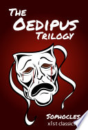 The Oedipus Trilogy  Oedipus the King  Oedipus at Colonus  Antigone
