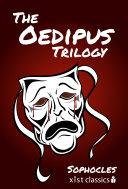The Oedipus Trilogy: Oedipus the King, Oedipus at Colonus, Antigone