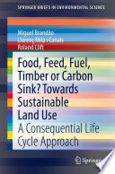Food  Feed  Fuel  Timber or Carbon Sink  Towards Sustainable Land Use Book