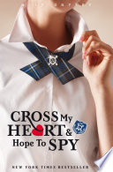 Gallagher Girls: Cross My Heart And Hope To Spy