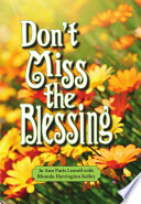 Don t Miss the Blessing Book PDF