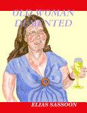 Old Woman Demented [Pdf/ePub] eBook