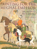 Painting for the Mughal Emperor